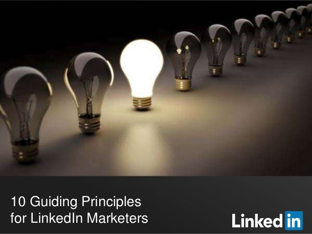10 Guiding Principles for LinkedIn Marketers