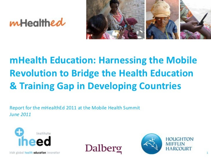 mHealth Education: Harnessing the Mobile Revolution to Bridge the Health Education  & Training Gap in Developing Countries...