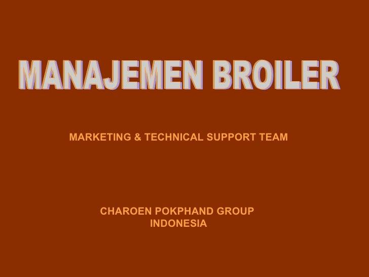 MARKETING & TECHNICAL SUPPORT TEAM CHAROEN POKPHAND GROUP  INDONESIA MANAJEMEN BROILER