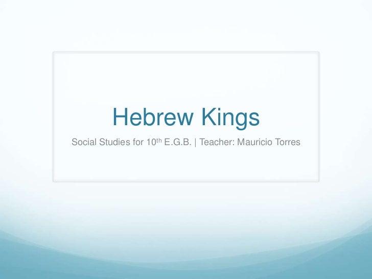 Hebrew KingsSocial Studies for 10th E.G.B. | Teacher: Mauricio Torres
