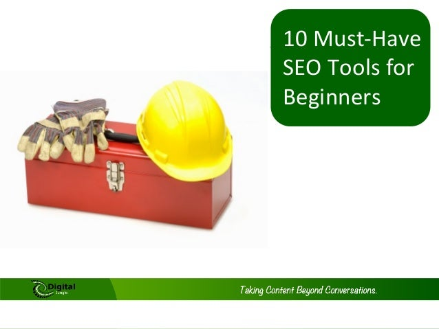 10 Must Have SEO Tools for Beginners