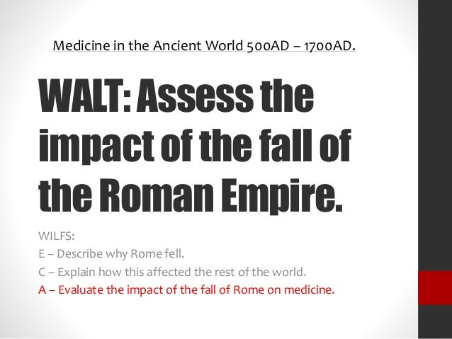 effect of the roman empire on The fall of the roman empire plunged europe into the dark ages and decentralized the region the imperial system in rome was replaced with a loose-knit group of kings.