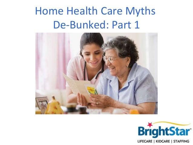 Home Health Care Myths  De-Bunked: Part 1
