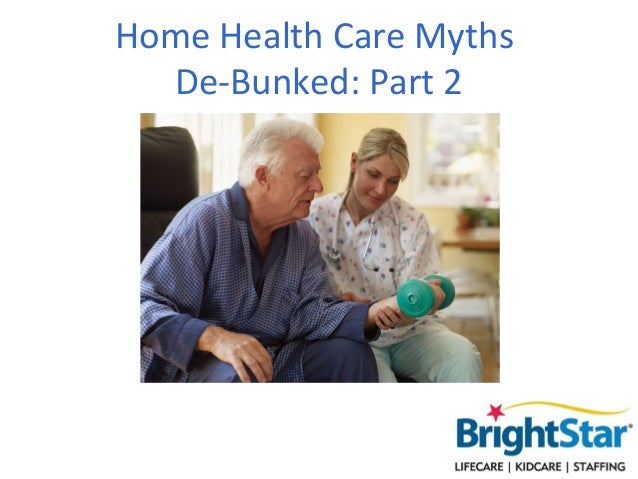 Home Health Care Myths De-Bunked : Part 2