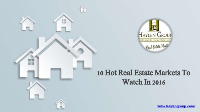 10 hot real estate markets to watch in 2016 for Hot real estate markets