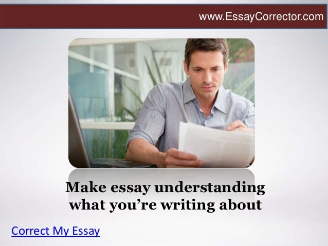correct an essay Effective word choice is only one part of the writing process you must also arrange those words in a way that is correct, logical, and inviting to the reader this can be difficult correcting common errors in sentence structure comma splices.