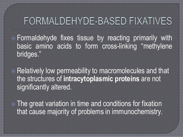 the use of formalin based fixatives in Start studying histology learn the use of formalin as a fixative in the changed from neutral buffered formalin to an alcohol based fixative promoted for.