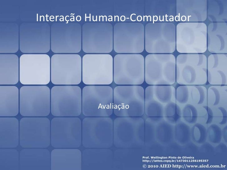 Interação Humano-Computador          Avaliação