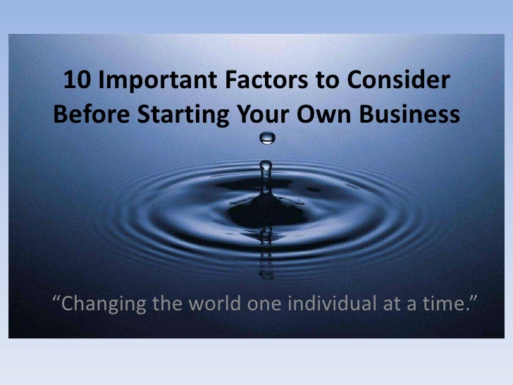 10 important factors to consider before starting your