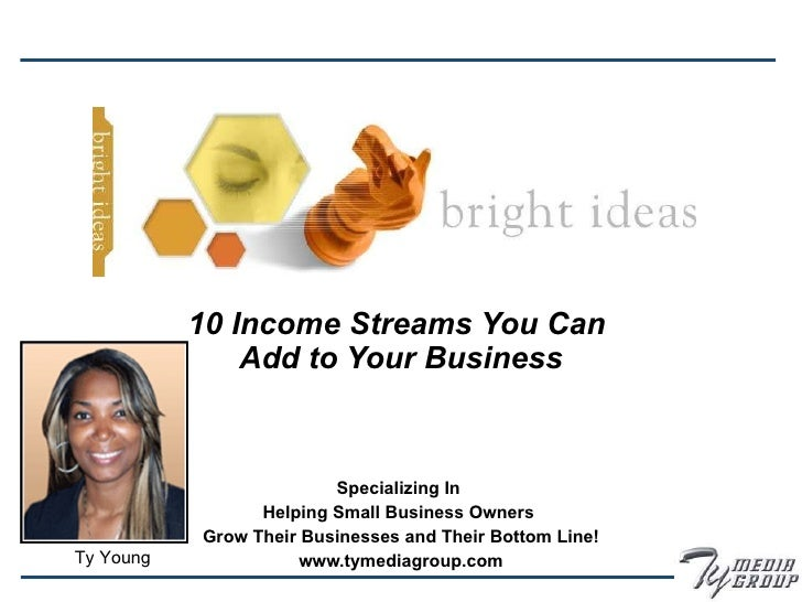 10 Income Streams You Can  Add to Your Business Specializing In  Helping Small Business Owners  Grow Their Businesses and ...