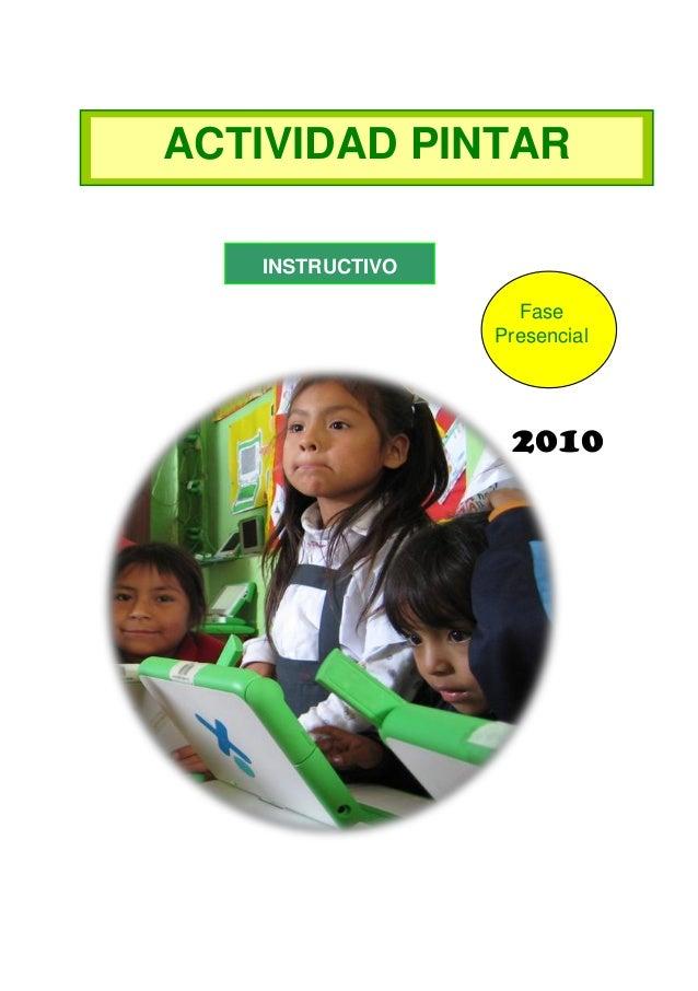 ACTIVIDAD PINTAR INSTRUCTIVO Fase Presencial  2010