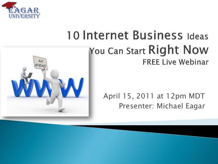 April 15, 2011 at 12pm MDT    Presenter: Michael Eagar