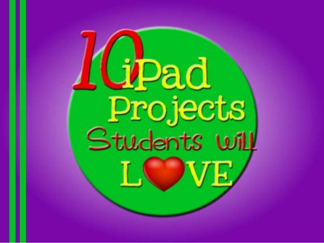 10 i pad projects students will love