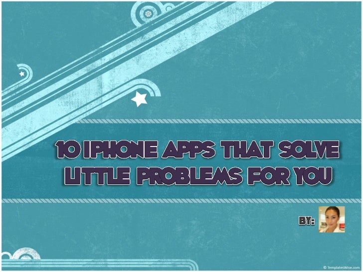 10 iPhone Apps That Solve Little Problems for You