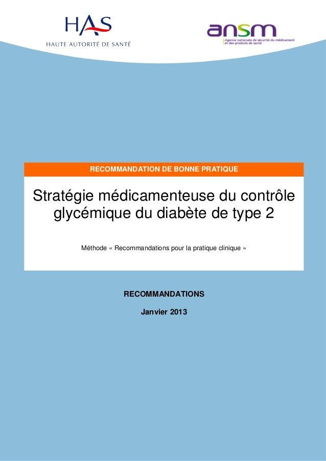 Stratégie médicamenteuse du contrôle glycémique du diabète de type 2RECOMMANDATIONSJanvier 2013RECOMMANDATION DE BONNE PRA...