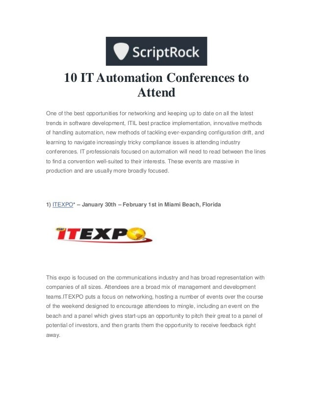 10 IT Automation Conferences toAttendOne of the best opportunities for networking and keeping up to date on all the latest...
