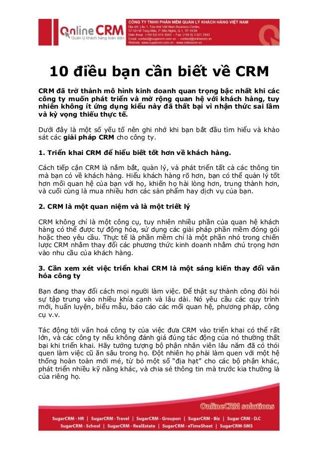 10 điều bạn cần biết về CRM CRM đã trở thành mô hình kinh doanh quan trọng bậc nhất khi các công ty muốn phát triển và mở ...