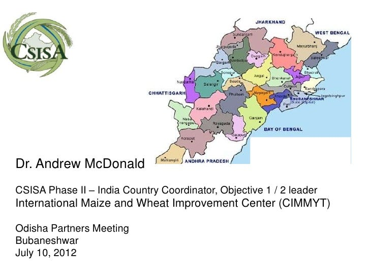 Dr. Andrew McDonaldCSISA Phase II – India Country Coordinator, Objective 1 / 2 leaderInternational Maize and Wheat Improve...