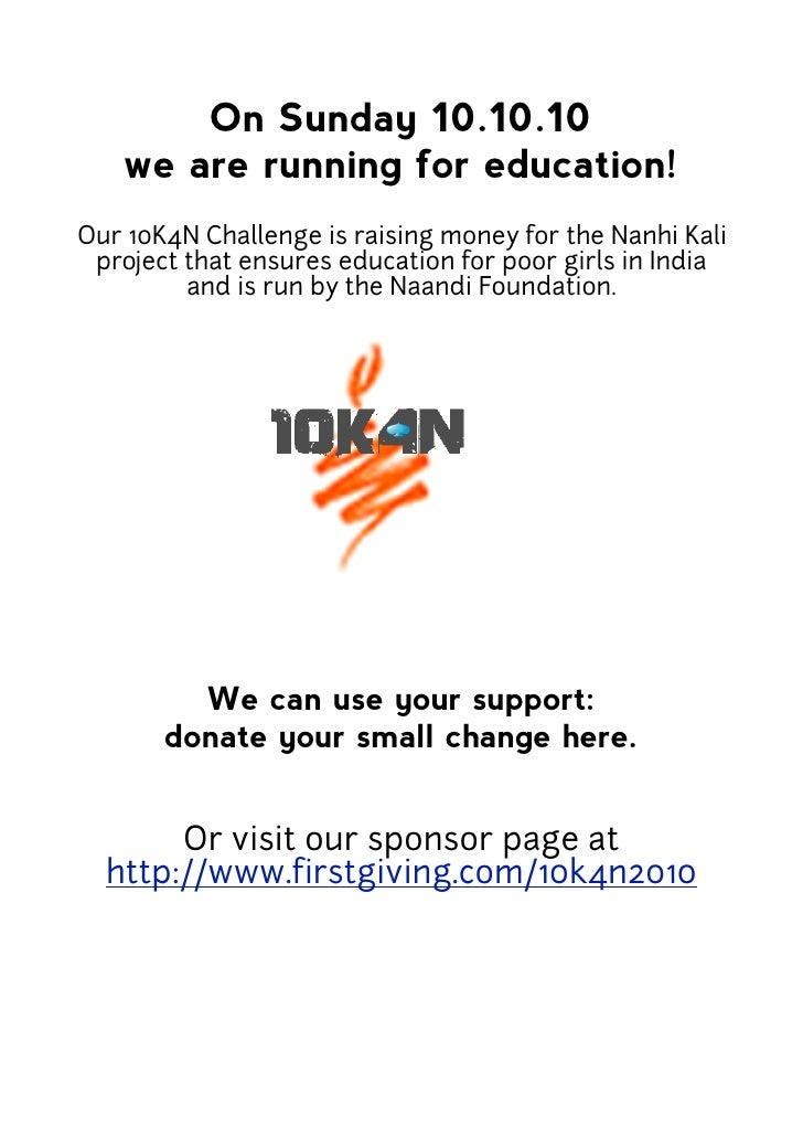 On Sunday 10.10.10    we are running for education! Our 10K4N Challenge is raising money for the Nanhi Kali  project that ...