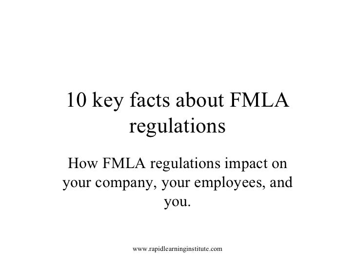 10 key facts about FMLA regulations How FMLA regulations impact on your company, your employees, and you. http://rapidlear...