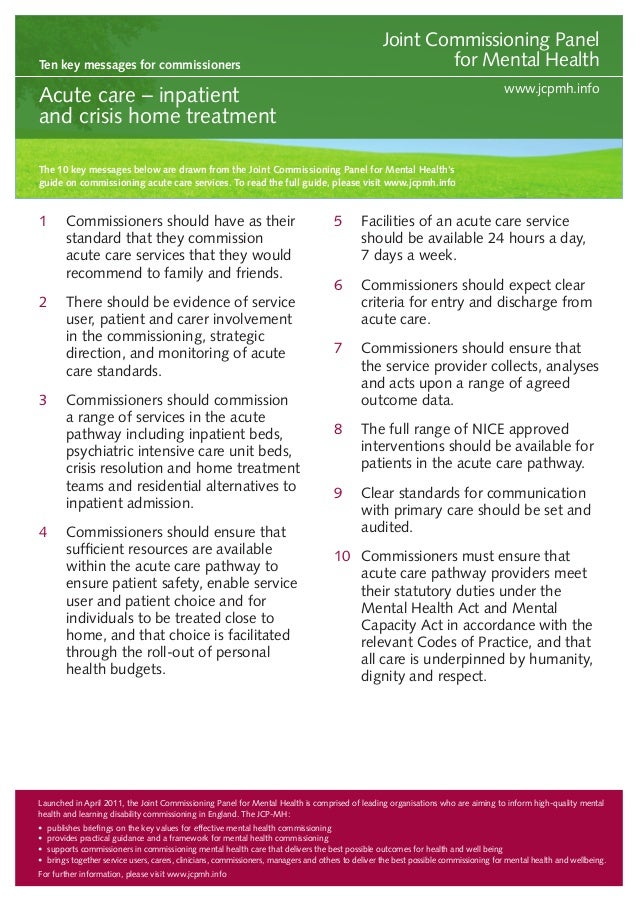 Ten key messages for commissioners  Joint Commissioning Panel for Mental Health www.jcpmh.info  Acute care – inpatient and...
