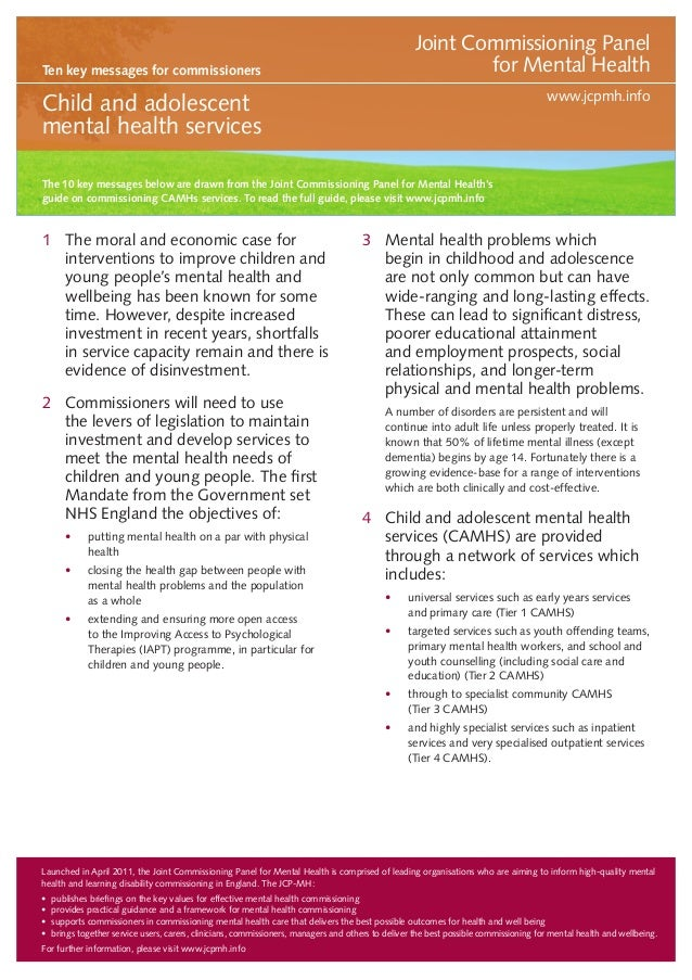 Joint Commissioning Panel for Mental Health  Ten key messages for commissioners  www.jcpmh.info  Child and adolescent ment...