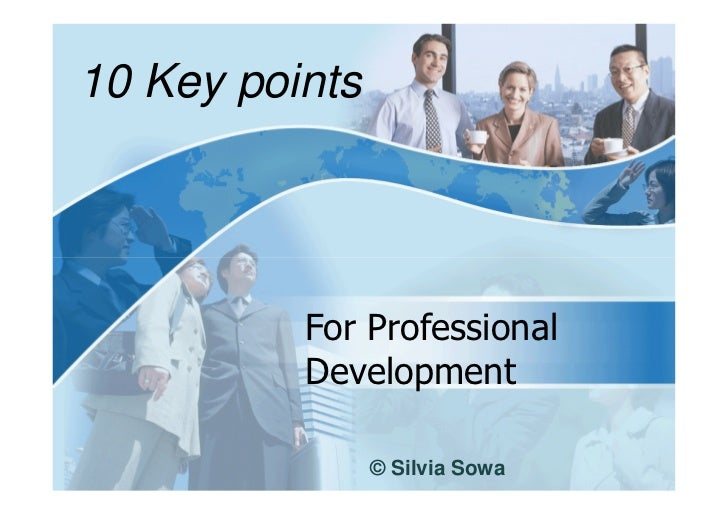 10 Key points          For Professional          Development                © Silvia Sowa