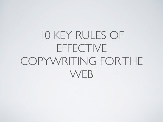 10 KEY RULES OF     EFFECTIVECOPYWRITING FOR THE        WEB