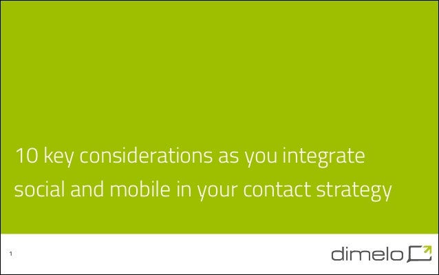 10 keys considerations as you integrate social media and mobile in your contact strategy