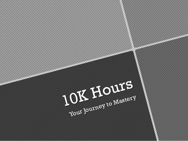 10K HoursYour Journey to Mastery