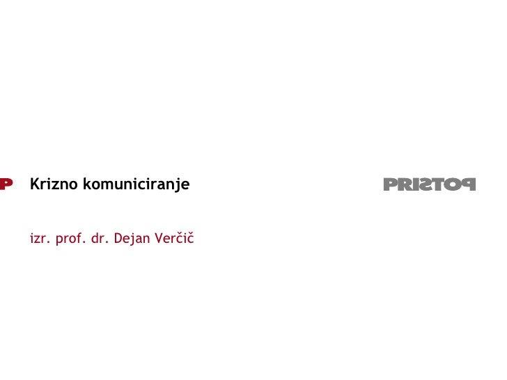 Krizno komuniciranje izr. prof. dr. Dejan Verčič