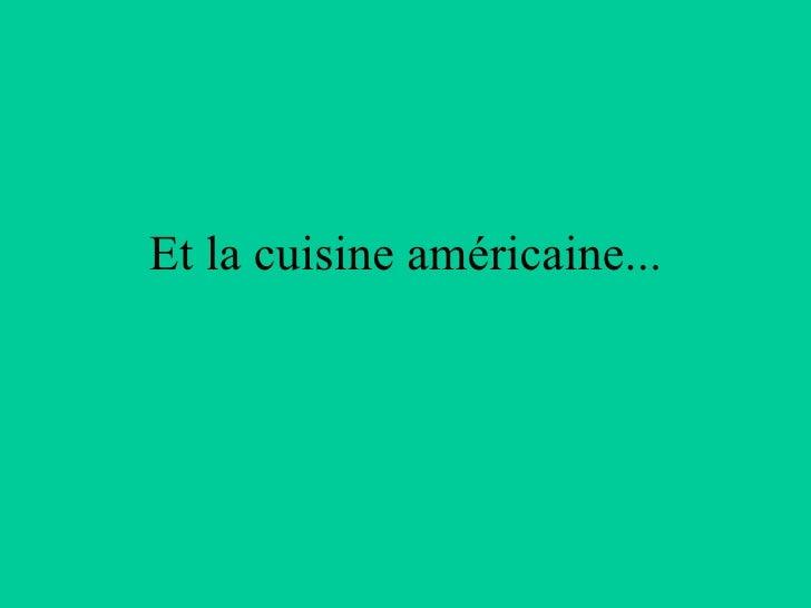 10 la cuisine asiatique et la cuisine americaine for La cuisine americaine