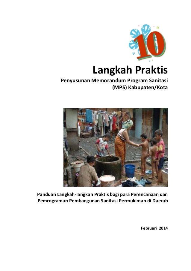 Langkah Praktis Penyusunan Memorandum Program Sanitasi (MPS) Kabupaten/Kota  Panduan Langkah-langkah Praktis bagi para Per...