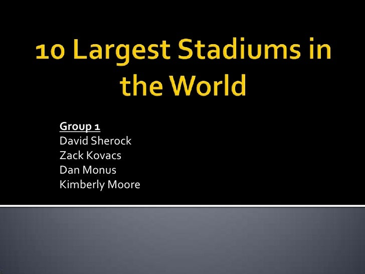 10 Largest Stadiums in the World