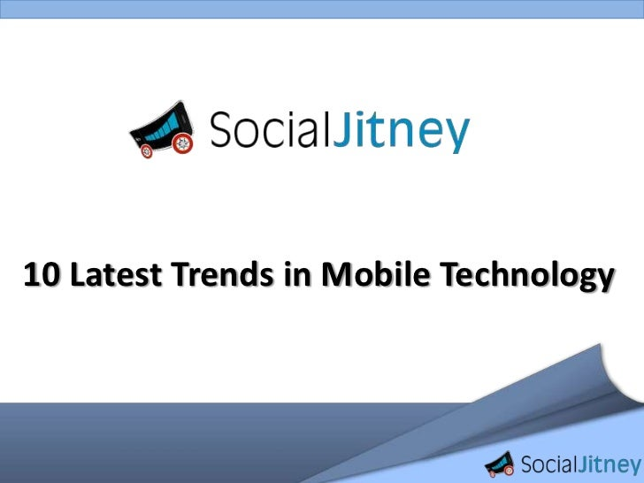 10 latest trends of mobile technology