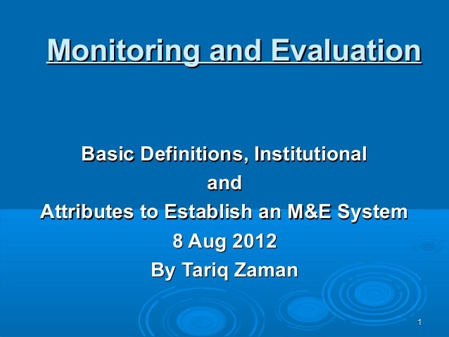 Monitoring and Evaluation     Basic Definitions, Institutional                   andAttributes to Establish an M&E System ...