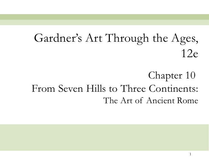 Gardner's Art Through the Ages,                           12e                          Chapter 10From Seven Hills to Three...