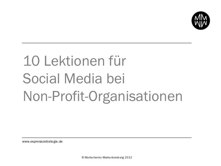 10 Lektionen fürSocial Media beiNon-Profit-Organisationenwww.espressostrategie.de                           © Martschenko ...