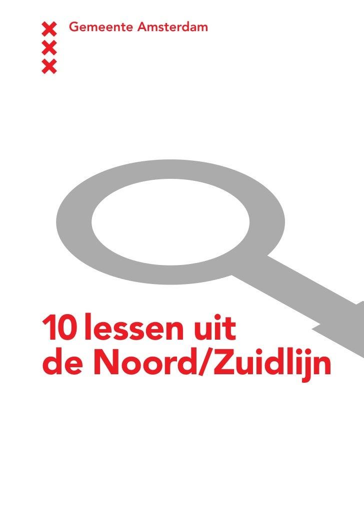 10 lessen uit de Noord/Zuidlijn (toelichting gemeente Amsterdam)