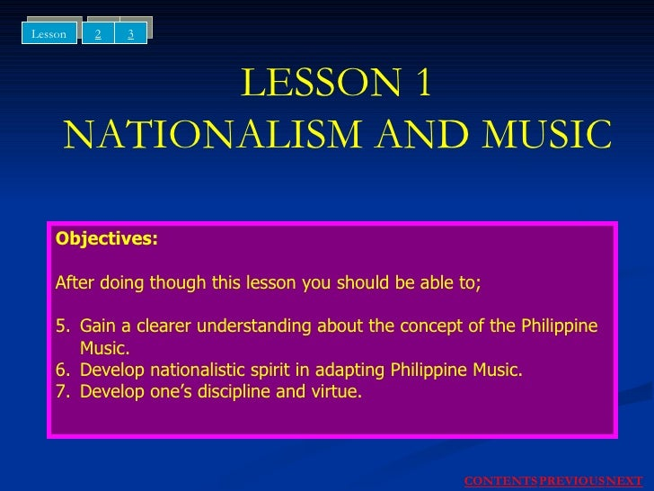 LESSON 1 NATIONALISM AND MUSIC <ul><li>Objectives: </li></ul><ul><li>After doing though this lesson you should be able to;...