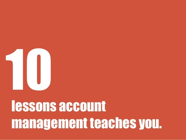10 Lessons Account Management Teaches You