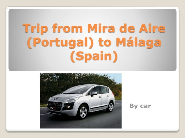 Trip from Mira de Aire (Portugal) to Málaga (Spain) By car