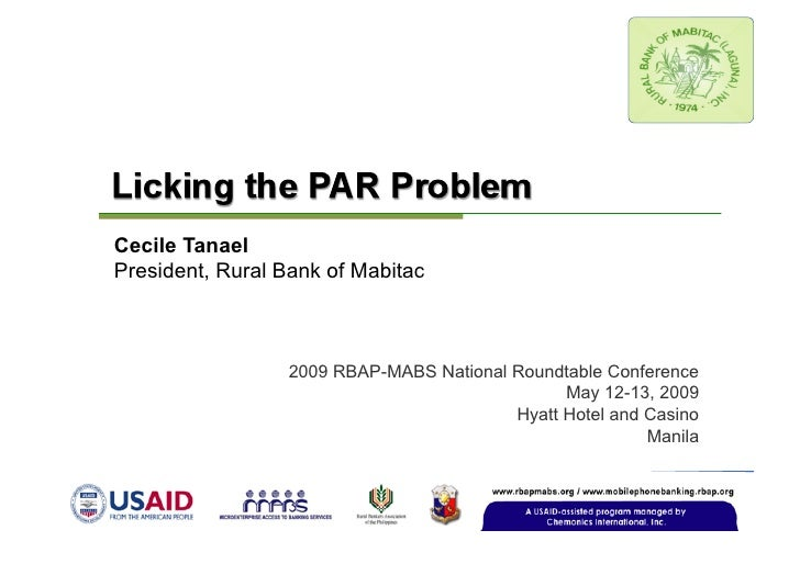 Cecile Tanael President, Rural Bank of Mabitac                     2009 RBAP-MABS National Roundtable Conference          ...