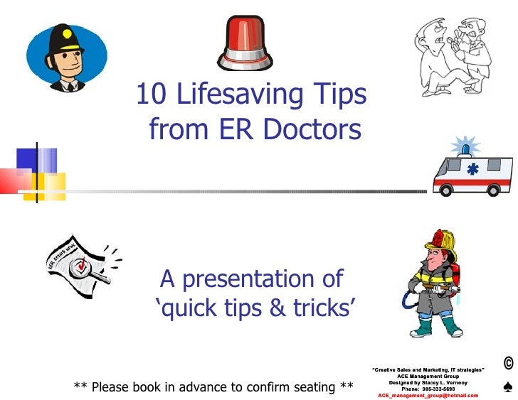 """10 Lifesaving Tips  from ER Doctors   A presentation of  'quick tips & tricks' """" Creative Sales and Marketing, IT strategi..."""