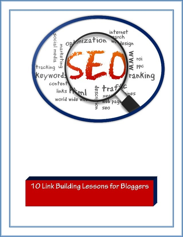 10 Link Building Lessons for Bloggers Every professional was once a beginner, and that was the time when we picked up the ...