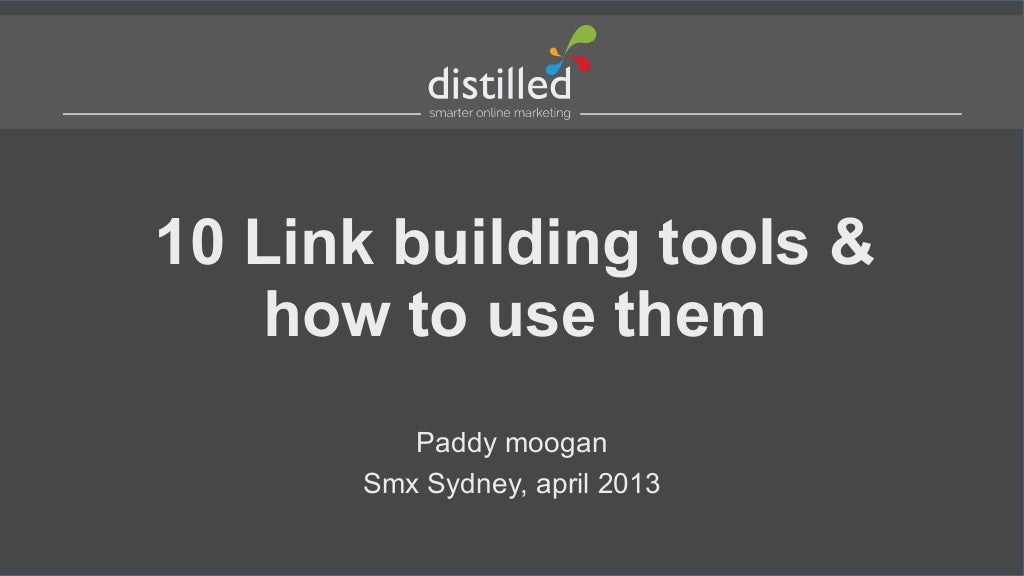 10 link building tools paddy moogan smx sydney