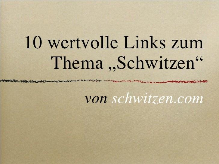 """10 wertvolle Links zum    Thema """"Schwitzen""""        von schwitzen.com"""