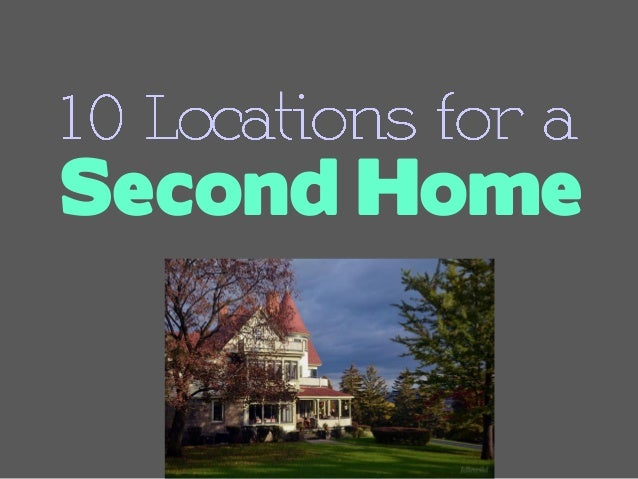 10 Locations for a Second Home