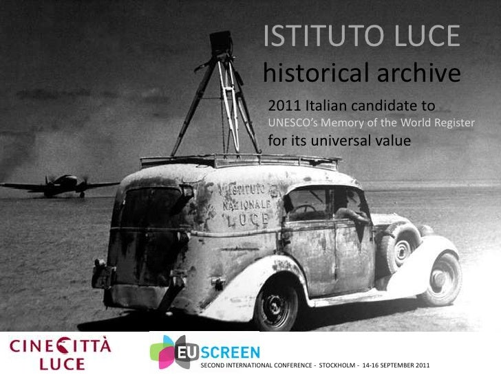 ISTITUTO LUCEhistorical archive<br />2011 Italian candidate to <br />UNESCO's Memory of the World Registerfor its universa...