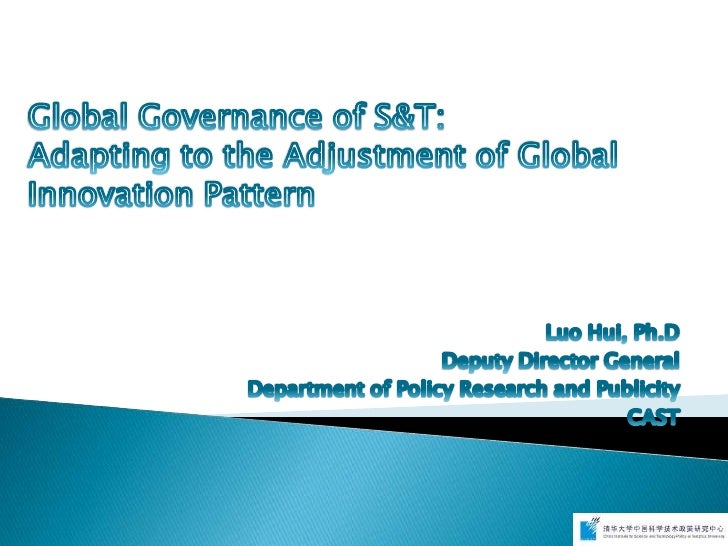 LUO Hui: Global governance of S&T: Adapting to the adjustment of global innovation pattern